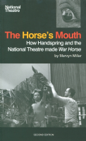 From the Horses Mouth How Handspring and the National Theatre made War Horse Book